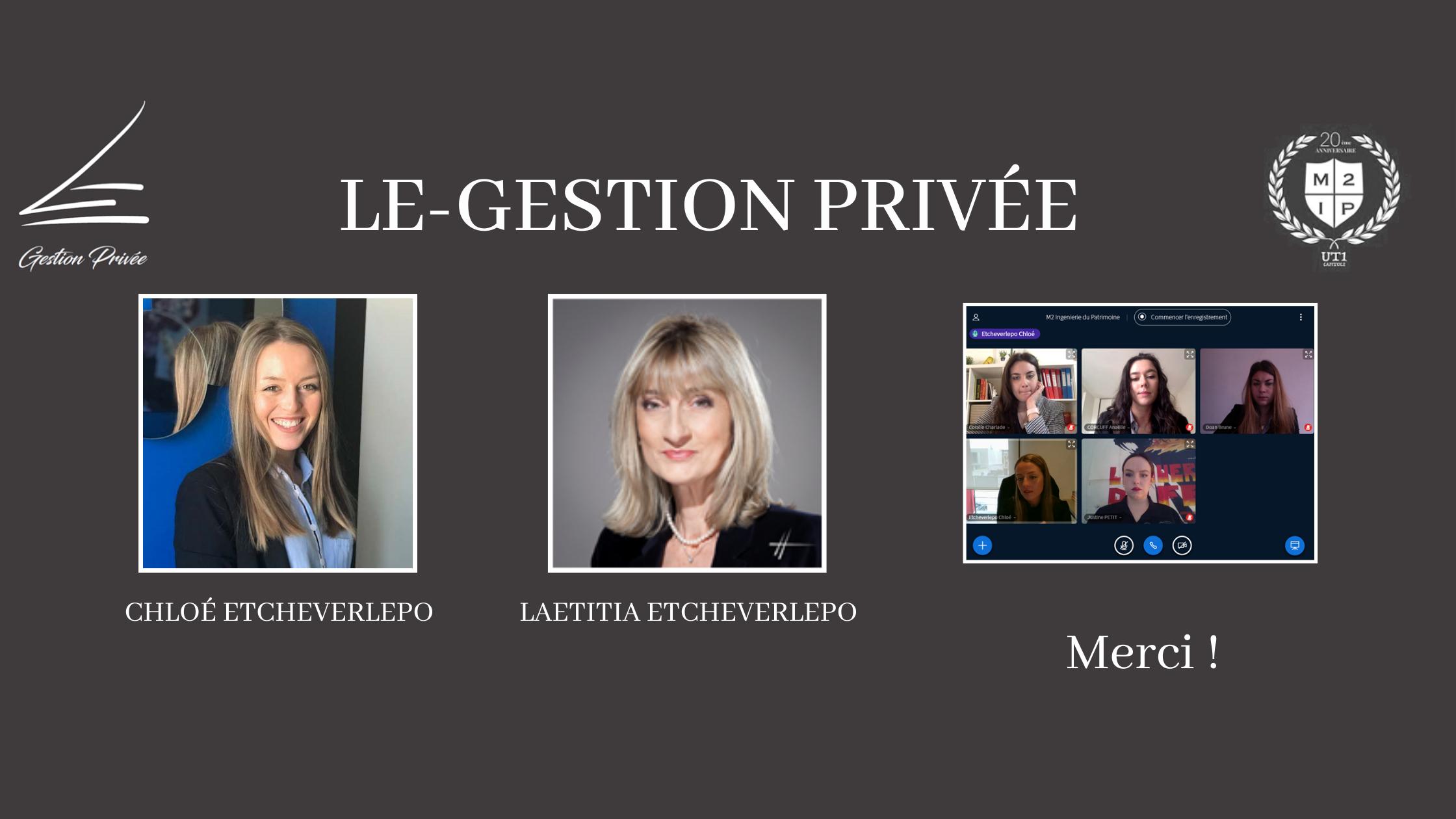 Retour D'expérience Avec Mesdames Etcheverlepo, Du Cabinet LE Gestion Privée