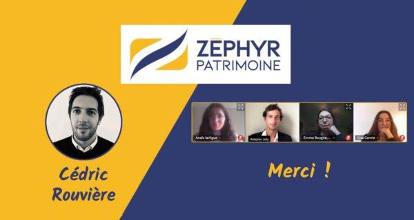 Retour D'expérience Avec Monsieur Cédric Rouvière, Du Cabinet Zéphyr Patrimoine